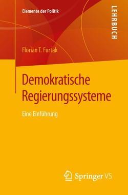Demokratische Regierungssysteme von Furtak,  Florian T.