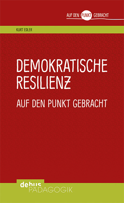 Demokratische Resilienz auf den Punkt gebracht von Edler,  Kurt