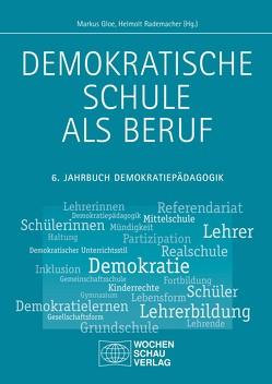 Demokratische Schule als Beruf von Gloe,  Markus, Rademacher,  Helmolt