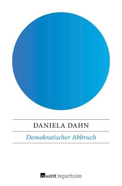 Demokratischer Abbruch von Dahn,  Daniela