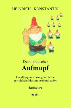 Demokratischer Aufmupf von Konstantin,  Heinrich