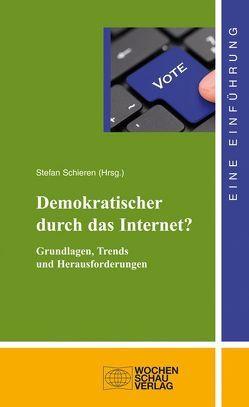 Demokratischer durch das Internet? von Schieren,  Stefan