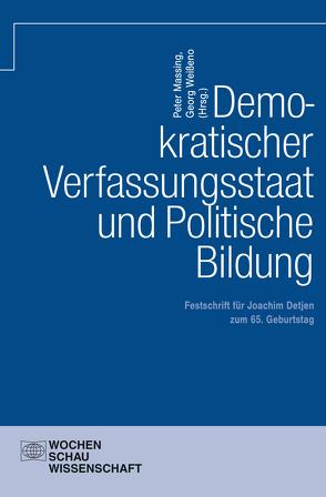 Demokratischer Verfassungsstaat und politische Bildung von Massing,  Peter, Weißeno,  Georg