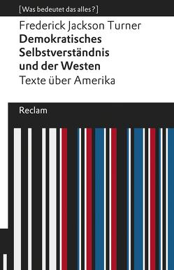 Demokratisches Selbstverständnis und der Westen von Gassert,  Philipp, Kruse-Ebeling,  Ute, Turner,  Frederick Jackson