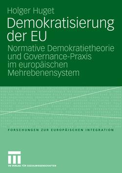 Demokratisierung der EU von Huget,  Holger