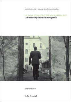 Demokratisierung der Wahrnehmung? von Gross,  Bernhard, Illger,  Daniel, Kappelhoff,  Hermann