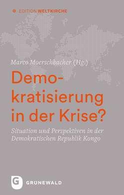 Demokratisierung in der Krise? von Moerschbacher,  Marco