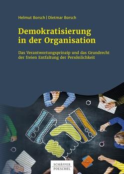 Demokratisierung in der Organisation von Borsch,  Dietmar, Borsch,  Helmut