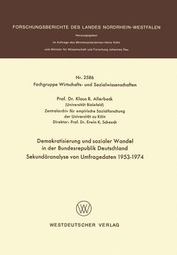 Demokratisierung und sozialer Wandel in der Bundesrepublik Deutschland Sekundäranalyse von Umfragedaten 1953–1974 von Allerbeck,  Klaus