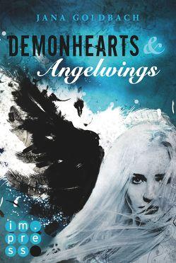 Demonhearts & Angelwings von Goldbach,  Jana