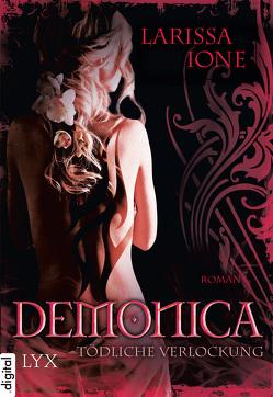 Demonica – Tödliche Verlockung von Ione,  Larissa, Oder,  Bettina