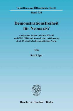 Demonstrationsfreiheit für Neonazis? von Röger,  Ralf