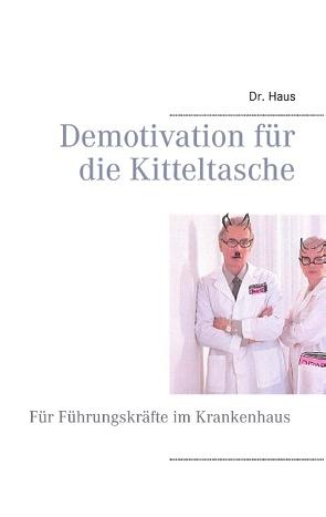 Demotivation für die Kitteltasche von Dr. Haus