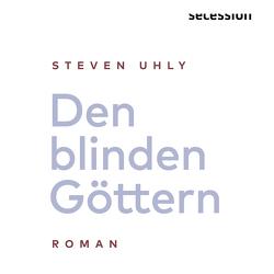 Den blinden Göttern von Schmidtke,  Florian, Uhly,  Steven