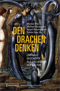 Den Drachen denken von Baumann,  Michael, Baumgartner,  Robert, Eder,  Tobias, May,  Markus