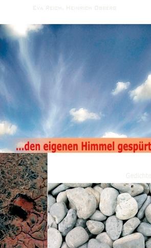 … den eigenen Himmel gespürt von Obberg,  Heinrich, Reich,  Eva