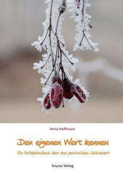 Den eigenen Wert kennen von Hoffmann,  Anna
