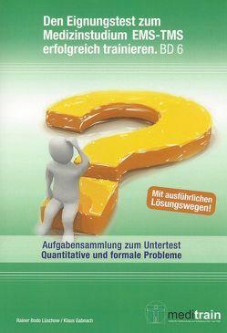 Den Eignungstest für das Medizinstudium EMS/TMS erfolgreich trainieren BD 6 von Gabnach,  Klaus, Lüschow,  Rainer B, MEDITRAIN Zentralstelle für Testtraining des IFT Institut für Testforschung Köln