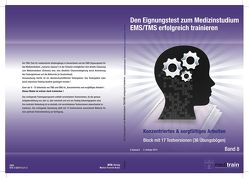 Den Eignungstest zum Medizinstudium EMS/TMS erfolgreich trainieren, Band 8 von Gabnach,  Klaus