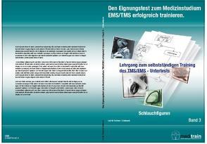 Den Eignungstest zum Medizinstudium TMS/EMS erfolgreich trainieren BD.3-Schlauchfiguren von Gabnach,  Klaus