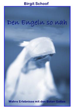 Den Engeln soh nah von Schoof,  Birgit