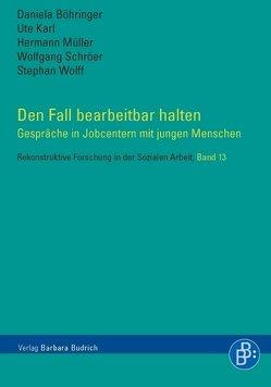 Den Fall bearbeitbar halten von Böhringer,  Daniela, Karl,  Assoc. Prof. Dr. Ute, Müller,  Hermann Johann, Schröer,  Wolfgang, Wolff,  Stephan