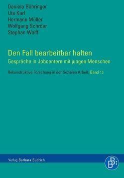 Den Fall bearbeitbar halten von Böhringer,  Daniela, Karl,  Ute, Müller,  Hermann, Schröer,  Wolfgang, Wolff,  Stephan