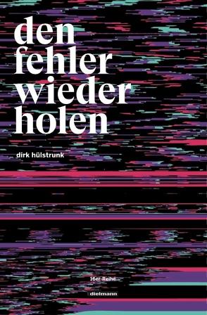 den fehler wiederholen von Hülstrunk,  Dirk, Leffringhausen,  Claudia