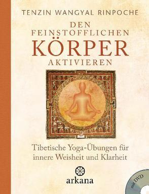 Den feinstofflichen Körper aktivieren von Kahn-Ackermann,  Susanne, Wangyal Rinpoche,  Tenzin
