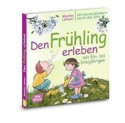 Den Frühling erleben mit Ein- bis Dreijährigen von Felten Bohnstedt,  Antje, Lehner,  Monika