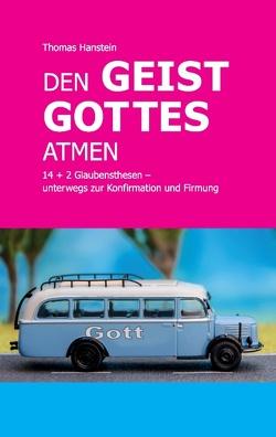 Den Geist Gottes atmen von Hanstein,  Thomas