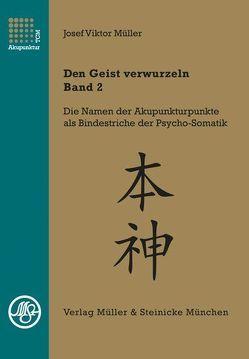 Den Geist verwurzeln – Band 2 von Müller,  Josef Viktor
