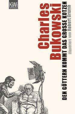 Den Göttern kommt das große Kotzen von Bukowski,  Charles, Crumb,  Robert, Weissner,  Carl