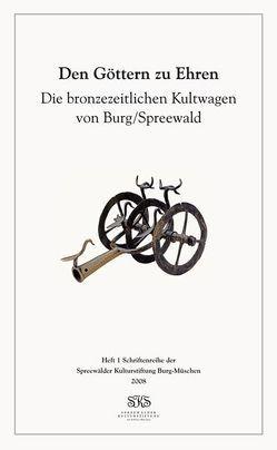 Den Göttern zu Ehren von Bönisch,  Eberhard, Hänsel,  Alix, Spreewälder Kulturstiftung e.V.