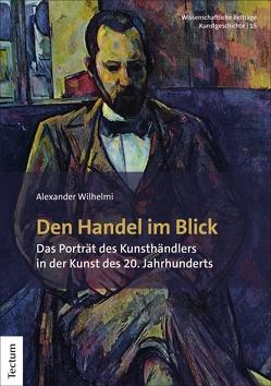 Den Handel im Blick von Wilhelmi,  Alexander