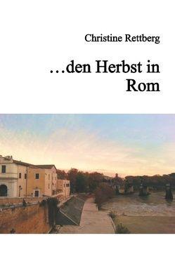 … den Herbst in Rom von Rettberg,  Christine