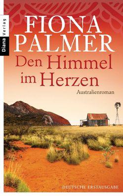 Den Himmel im Herzen von Frauendorf-Mössel,  Christine, Palmer,  Fiona