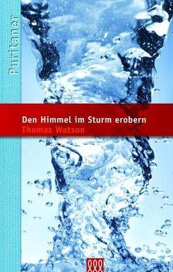 Den Himmel im Sturm erobern von Watson,  Thomas