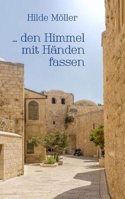… den Himmel mit Händen fassen von Möller,  Hilde
