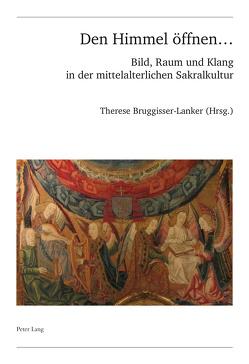 Den Himmel öffnen … von Bruggisser-Lanker,  Therese