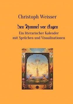 Den Himmel vor Augen von Christoph,  Weisser