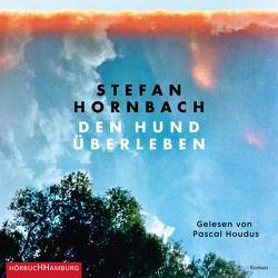 Den Hund überleben von Hornbach,  Stefan, Houdus,  Pascal