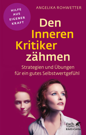 Den Inneren Kritiker zähmen von Rohwetter,  Angelika