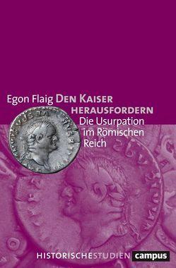 Den Kaiser herausfordern von Flaig,  Egon