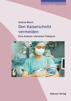 Den Kaiserschnitt vermeiden von Bosch,  Andrea