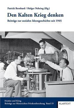 Den Kalten Krieg denken von Bernhard,  Patrick, Nehring,  Holger
