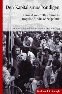 Den Kapitalismus bändigen von Emunds,  Bernhard, Hockerts,  Hans Günter