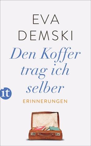 Den Koffer trag ich selber von Demski,  Eva