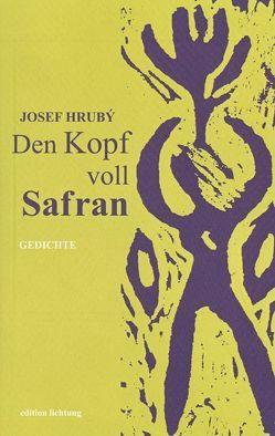 Den Kopf voll Safran von Hrubý,  Josef, Seidlhofer,  Waltraud