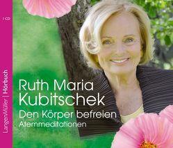 Den Körper befreien (CD) von Kubitschek,  Ruth Maria